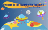 Welcome to the Planet of No Tattling - A Lesson in Tattlin