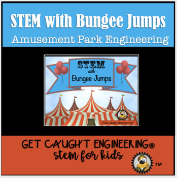 STEM Carnival Time!          An Exploration of Bungee Jumps