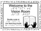 Welcome to the Vision Room Braille Code is the Learning Mode