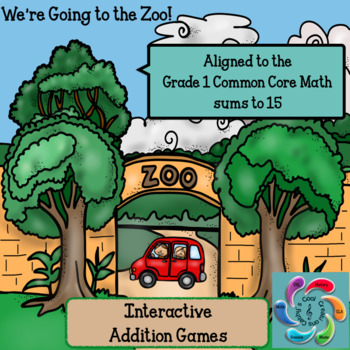 Interactive Math Games (Addition) We're Going to the Zoo! - sums to 15