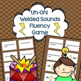 Welded Sounds Reading Fluency Game Uh-Oh!