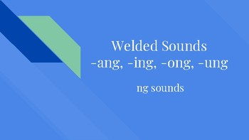 Welded Sounds ang, ing, ong, ung
