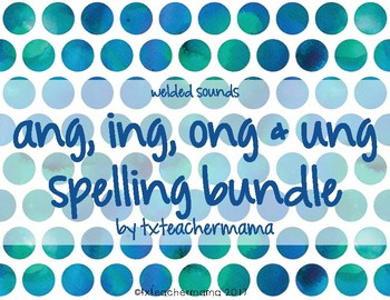 Welded Sounds (ang, ing, ong, ung) Spelling Resources