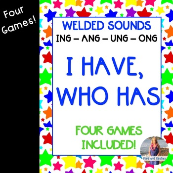 "Welded Sounds (ing, ang, ung, ong) ""I Have Who Has""  4 Games!!!"