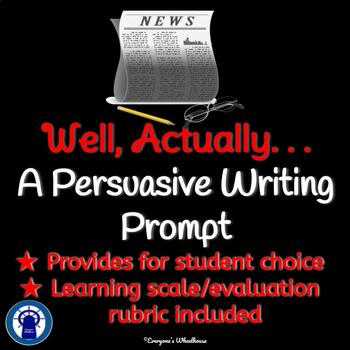 Well, Actually. . .A Persuasive Writing Assignment