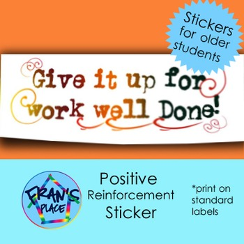 Classroom Management:  Well done sticker with a twist!-Print on Labels