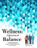 Wellness: A Question of Balance. An Educator Resource