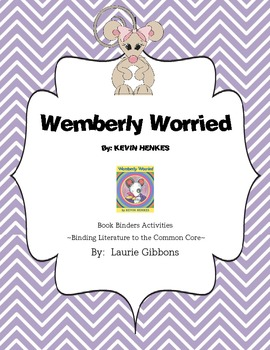 Wemberly Worried ~ A Packet of Common Core Aligned Literat