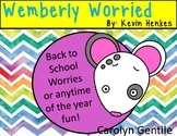 Wemberly Worried - Back to School Worries or Anytime of th