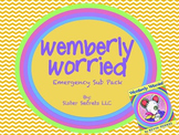 Wemberly Worried Emergency Sub Plans