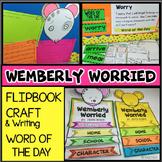 Wemberly Worried FLIPBOOK, CRAFT, WORD OF DAY