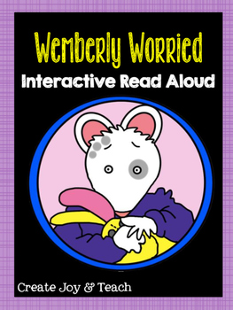 Wemberly Worried Interactive Read Aloud