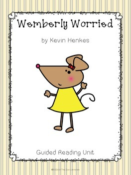 Wemberly Worried by Kevin Henkes - a CCSS aligned guided r