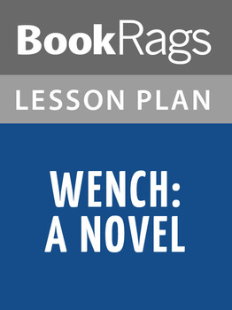 Wench: A Novel Lesson Plans