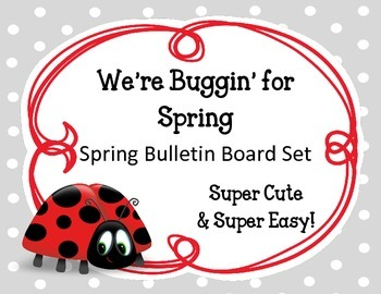 We're Buggin' for Spring Bulletin Board Set. Lady Bugs