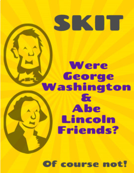 SKIT: Were George Washington and Abraham Lincoln Friends?