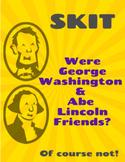 Presidents Day SKIT: Were George Washington and Abraham Li