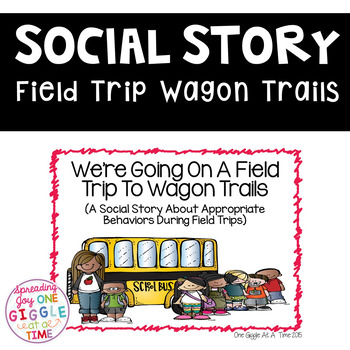We're Going On A Field Trip To Wagon Trails (A Social Story)