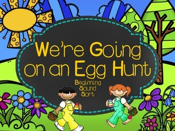 We're Going on an Egg Hunt Beginning Sound Sort