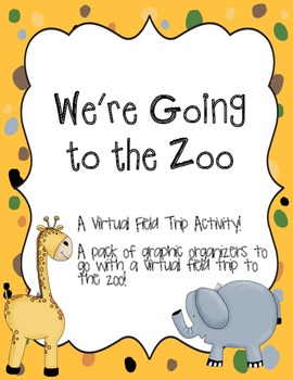 We're Going to the Zoo! Virtual Field Trip