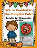 Pumpkin Fun!  (A Fall Themed Kindergarten Pumpkin One Full Day Unit)