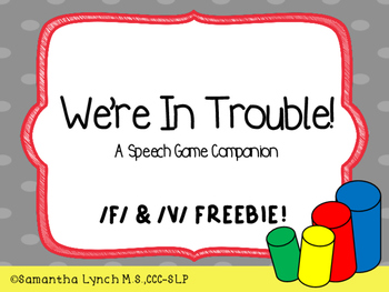 We're In Trouble! A Speech Game Companion : F/V Freebie!