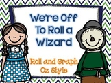 We're Off to Roll a Wizard: Roll and Graph Oz Style