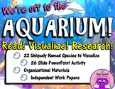 We're Off to the Aquarium: READ! VISUALIZE! RESEARCH!