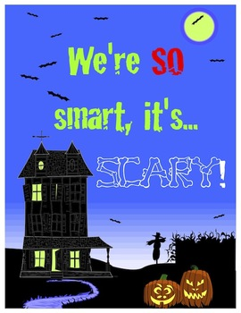 We're So Smart, it's SCARY!  Halloween Sign