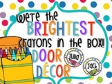 Door Decor: We're the Brightest Crayons in the Box