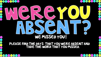 Were you absent? We missed you!