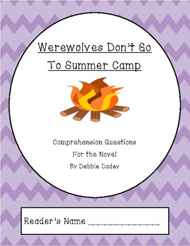 Werewolves Don't Go To Summer Camp Comprehension Questions