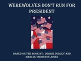 Werewolves Don't Run For President - Book Study