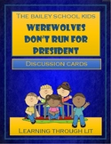 Bailey School Kids WEREWOLVES DON'T RUN FOR PRESIDENT  - Discussion Cards