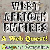 West Africa Empires Web Quest! Ghana, Mali, Songhai, Mansa Musa, Salt Gold Trade