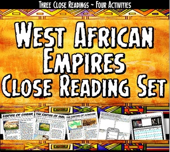 West African Empires Ghana, Mali, Songhai Close Reading &
