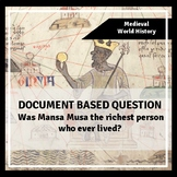 West African Kingdoms DBQ: Was Mansa Musa the Richest Man