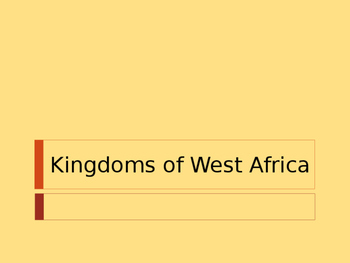 West African Kingdoms - Ghana, Mali, Songhai