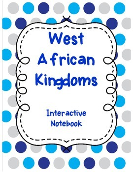 West African Kingdoms Interactive Notebook