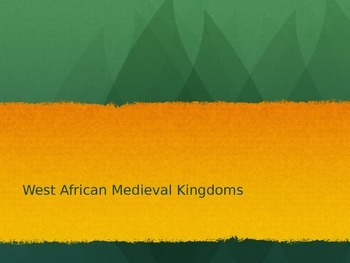 West African Kingdoms of the Middle Ages powerpoint