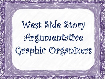 West Side Story Argumentative Graphic Organizers
