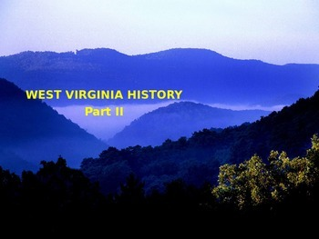 West Virginia History PowerPoint - Part II