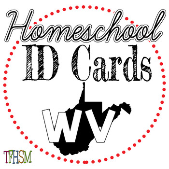 West Virginia (WV) Homeschool ID Cards for Teachers and Students