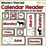 Western Classroom Theme Decor:   Calendar Headers