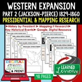 Western Expansion & Conflict Presidential Research & Mapping Digital & Paper
