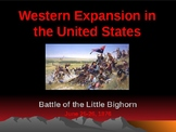 Western Expansion in the United States - Battle of the Little Bighorn