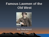 Western Expansion in the United States - Famous Lawmen - Bat Masterson
