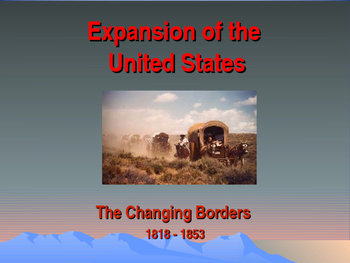 Western Expansion in the United States - The Changing Borders