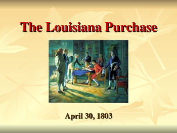 Western Expansion in the United States - The Louisiana Purchase