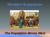 Western Expansion in the United States - The Population Moves West